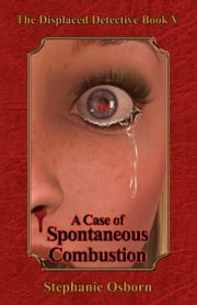 A Case of Spontaneous Combustion ebook by Stephanie Osborn