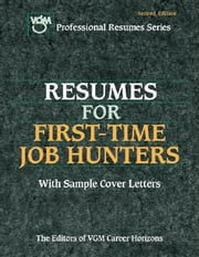 Resumes for First-Time Job Hunters ebook by VGM, Editors of
