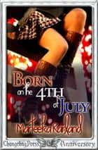 Born on the 4th of July (Mount Bell 1) ebook by Marteeka Karland
