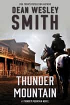 Thunder Mountain ebook by Dean Wesley Smith