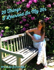 20 Things I Learned In My 20s ebook by Andrea Lyss