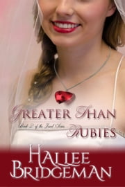 Greater Than Rubies (Inspirational Romance) ebook by Hallee Bridgeman