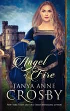 Angel of Fire Ebook di Tanya Anne Crosby