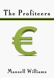 The Profiteers ebook by Mansell Williams