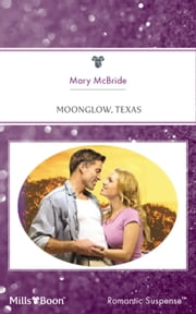 Moonglow, Texas ebook by Mary McBride