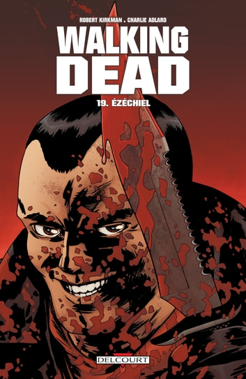 Walking Dead T19 - Ezechiel ebook by Robert Kirkman,Charlie Adlard