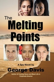 The Melting Points - A Spiritual Spy Novel ebook by George Davis