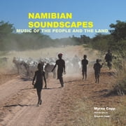Namibian Soundscapes - Music of the People and the Land ebook by Myrna Capp