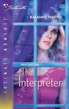 The Interpreter ebook by RaeAnne Thayne