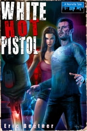 White Hot Pistol ebook by Eric Beetner
