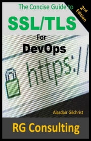 The Concise Guide to SSL/TLS for DevOps ebook by alasdair gilchrist
