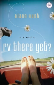 RV There Yet? - A Women of Faith Fiction Novel ebook by Diann Hunt