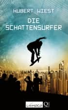 Die Schattensurfer ebook by Hubert Wiest