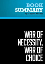 Summary of War of Necessity, War of Choice: A Memoir of Two Iran Wars - Richard N. Haass ebook by Capitol Reader