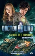 La Nuit des humains - Doctor Who, T1 ebook by David Llewellyn