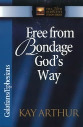 Free from Bondage God's Way ebook by Kay Arthur