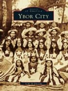 Ybor City ebook by A.M. de Quesada