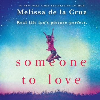 Someone to Love audiobook by Melissa de la Cruz
