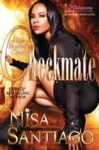 Checkmate - The Baddest Chick ebook by Nisa Santiago