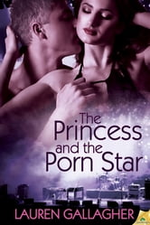 The Princess and the Porn Star ebook by Lauren Gallagher
