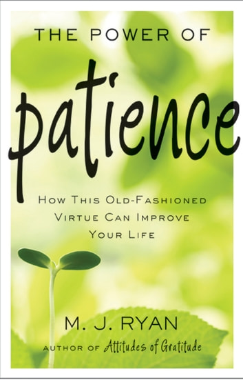 The Power Of Patience By Mj Ryan Pdf