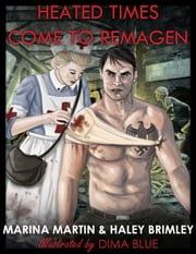 Heated Times Come to Remagen ebook by Marina Martin