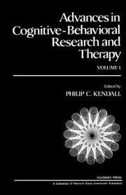 Advances in Cognitive-Behavioral Research and Therapy: Volume 1 ebook by Kendall, Philip C.