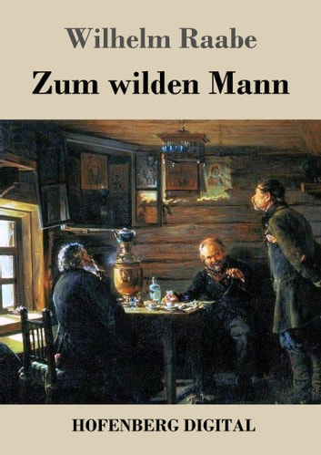 Zum wilden Mann ebook by Wilhelm Raabe