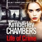 Life of Crime audiobook by Kimberley Chambers
