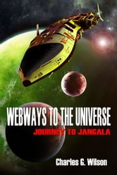 Webways To The Universe ebook by Charles G. Wilson