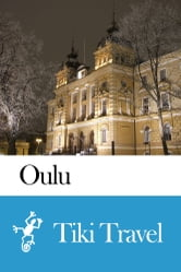 Oulu (Finland) Travel Guide - Tiki Travel ebook by Tiki Travel