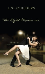 The Right Maneuver ebook by L.S. Childers