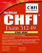 The Official CHFI Study Guide (Exam 312-49) ebook by Dave Kleiman