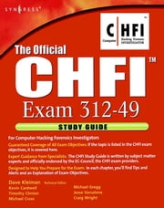 The Official CHFI Study Guide (Exam 312-49) - for Computer Hacking Forensic Investigator ebook by Dave Kleiman