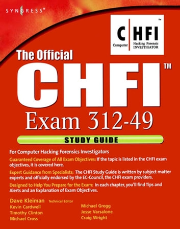 The Official CHFI Study Guide (Exam 312-49) eBook by Dave Kleiman ...