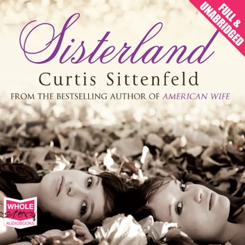 Sisterland audiobook by Curtis Sittenfeld