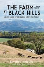 The Farm At Black Hills ebook by Beverley Forrester