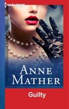 Guilty ebook by Anne Mather