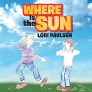 Where is the Sun ebook by Lori Paulsen
