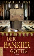 Der Bankier Gottes - Roman ebook by Claude Cueni