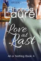 Love at Last ebook by Rhonda Laurel