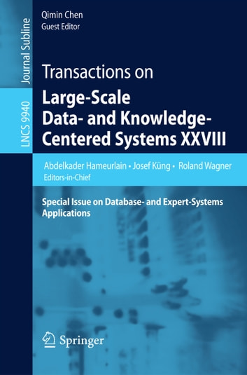 Transactions on Large-Scale Data- and Knowledge-Centered Systems XXVIII - Special Issue on Database- and Expert-Systems Applications ebook by