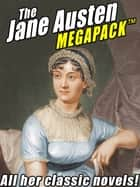 The Jane Austen MEGAPACK ™: All Her Classic Works ebook by Jane Austen
