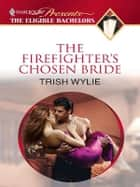 The Firefighter's Chosen Bride ebook by Trish Wylie