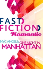 NYC Angels: One Night in Manhattan (Fast Fiction) ebook by Janice Lynn