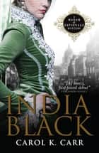 India Black - A Madam of Espionage Mystery ebook by Carol K. Carr