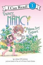 Fancy Nancy: Poison Ivy Expert ebook by Jane O'Connor, Robin Preiss Glasser