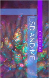 LSD and Me ebook by C.Y. Dillon