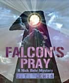 Falcon's Pray ebook by J.T. Lewis