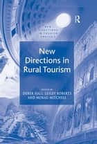 New Directions in Rural Tourism ebook by Lesley Roberts, Derek Hall, Mitchell Morag